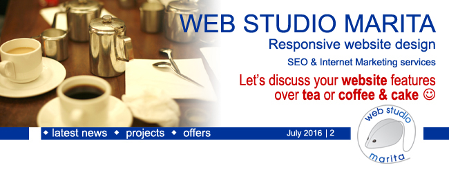 Web Studio 'Marita' newsletter | Let's discuss your website features over tea or coffee & cake :) | July 2016 | 2